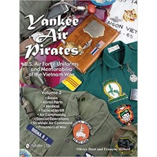 Yankee Air Pirates: U.S. Air Force Uniforms and Memorabilia of the Vietnam War Volume 2